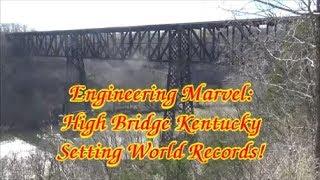 High Bridge a Kentucky Engineering Landmark for the World