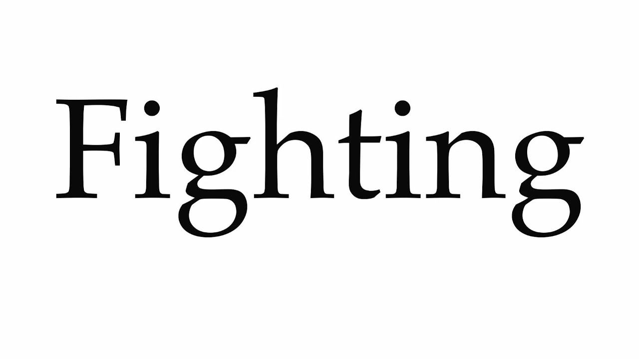 How to Pronounce Fighting