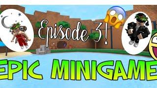 Epic Mini Games Episode 3!