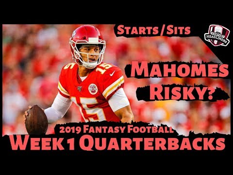 2019 Fantasy Football Advice - Week 1 Quarterbacks - Start or Sit? Every Match Up