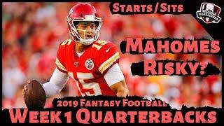 2019 Fantasy Football Advice - Week 1 Quarterbacks - Start or Sit? Every Match Up