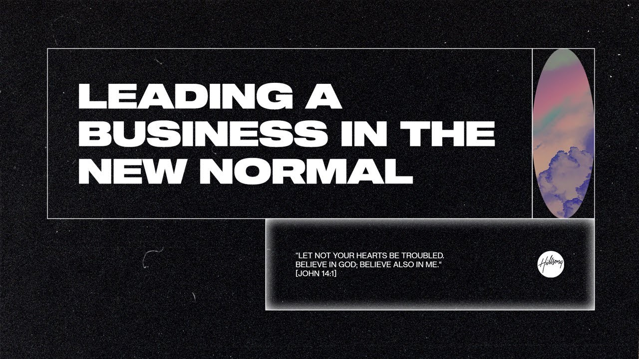 Leading A Business In The New Normal Youtube