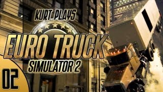 Kurt Plays Euro Truck Simulator 2 - E02 - Sorry About the Dents