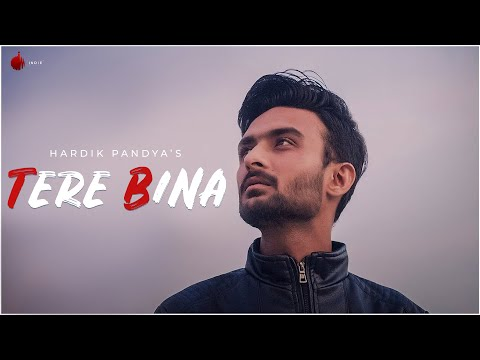 Tere Bina Official Video - Hardik Pandya | Indie Music Label | Sony Music India