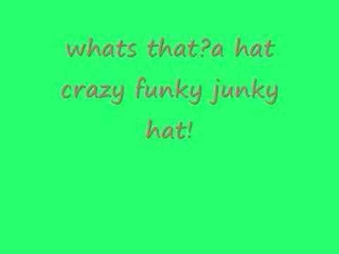 Crazy Funky Junky Hat (with lyrics)