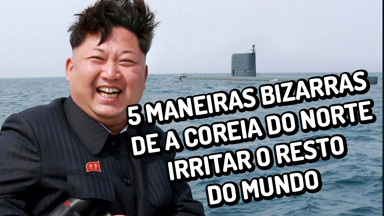 ... insanas de a Coreia do Norte irritar o resto do mundo - YouTube
