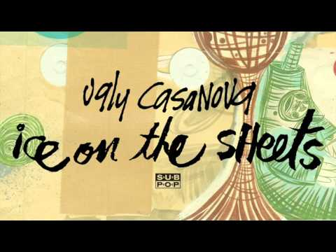 Ugly Casanova - Ice on the Sheets