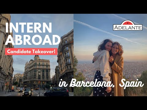 Intern Abroad Takeover in BARCELONA, SPAIN | Adelante Abroad