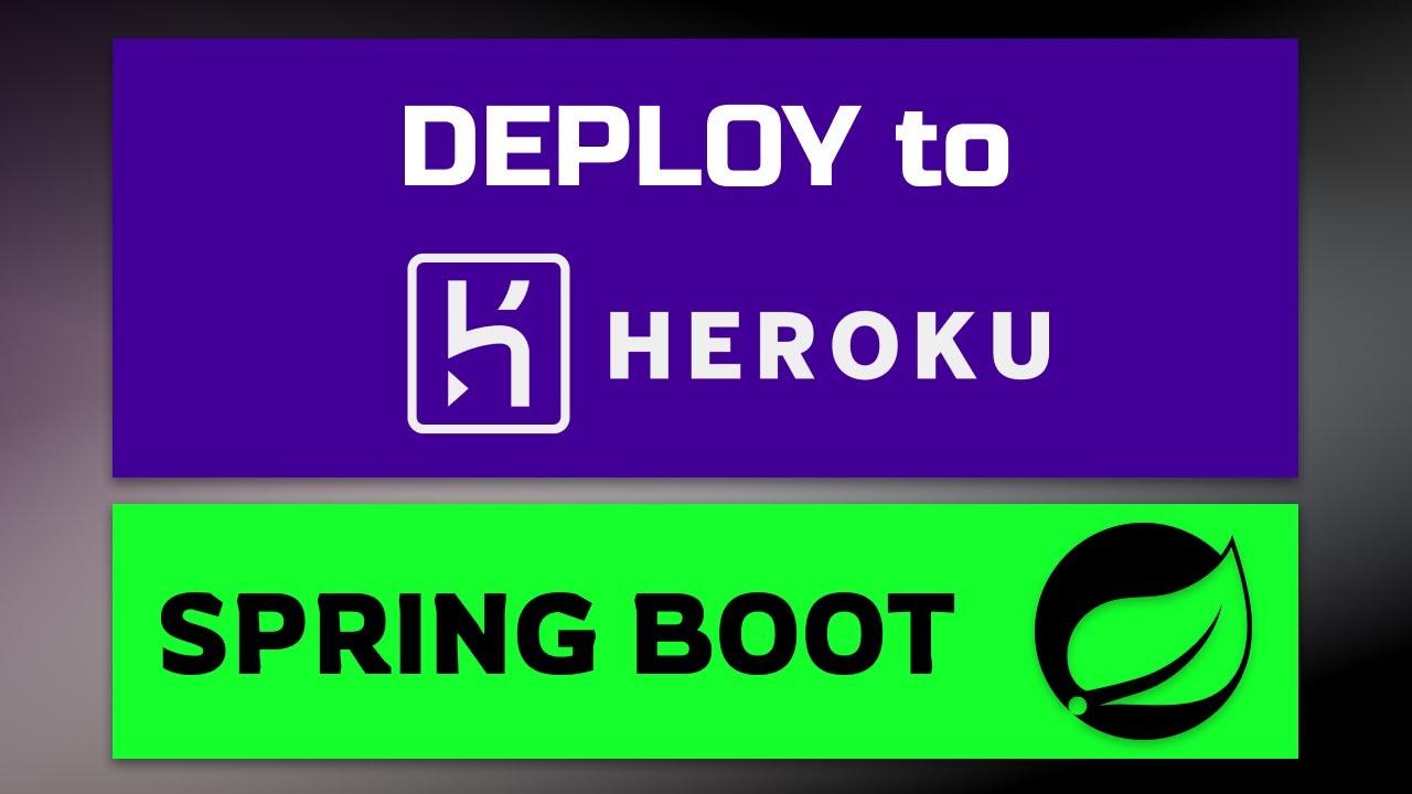 Deploy Spring Boot Application to Heroku