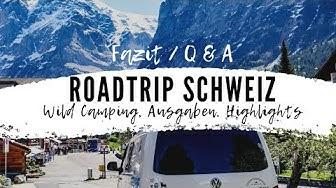 Roadtrip Schweiz - UNSER FAZIT - Q&A   Wild Camping, Kosten, Highlights