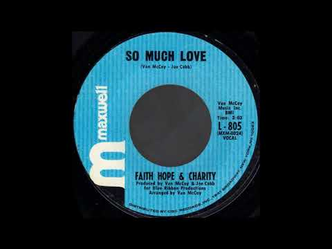 1970_309 - Faith, Hope and Charity - So Much Love   - (45)(3.09)