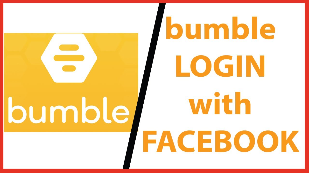 Bumble Login Sign In To Bumble App With Facebook Bumble Facebook Login Youtube