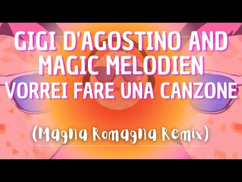 Gigi D'Agostino & Magic Melodien - Vorrei Fare Una Canzone (Magna Romagna Remix)