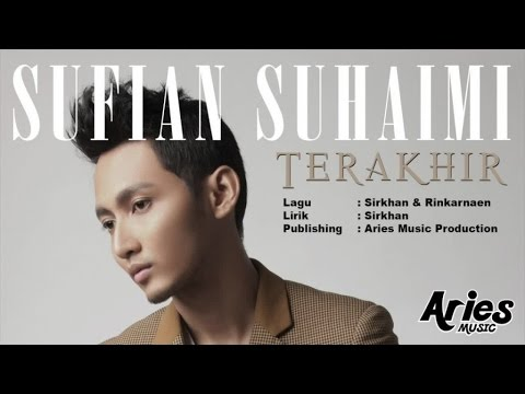 Sufian Suhaimi - Terakhir (Official Video Lirik)
