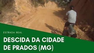 Cicloturismo na Estrada Real - descida da cidade de Prados (MG)