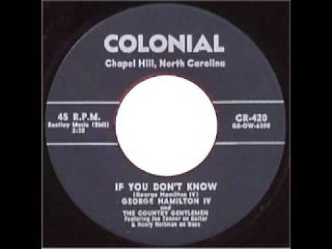 George Hamilton iv - If You Don't Know