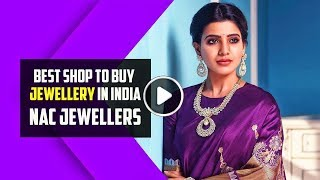 Exclusive tour: Best Shops to Buy Finest Jewellery in India : NAC Jewellers | Gold | Silver