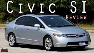 2007 Honda Civic Si Review - My FAVORITE Generation Of SI!