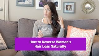How to Reverse Women's Hair Loss Naturally