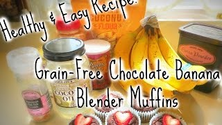 Grain-free Chocolate Banana Blender Muffins | Healthy Easy Recipe!