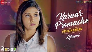 Karaar Premache - Lyrical   Makeup   Neha Kakkar   Tony Kakkar   Rinku Rajguru & Chinmay Udgirkar