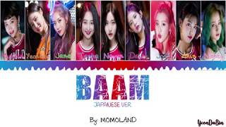 MOMOLAND(모모랜드) - 'BAAM' (Japanese Version) KAN/ROM/ENG Color Coded Lyrics