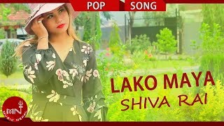 Lako Maya - Shiva Rai Ft. Aawas / Prabha / Harry | New Nepali Pop Song 2018/2075