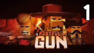 A Fistful of Gun (PC) - Episode 1 [Lawbreaker]