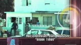 "Jamaican Video Chart. Nico D feat. Jah Mason ""Ruff times"""