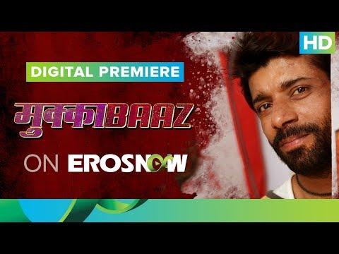 Watch Mukkabaaz Full Movie on Eros Now |...