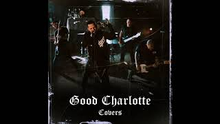 Good Charlotte - Cemetery (Silverchair Cover) (Audio)
