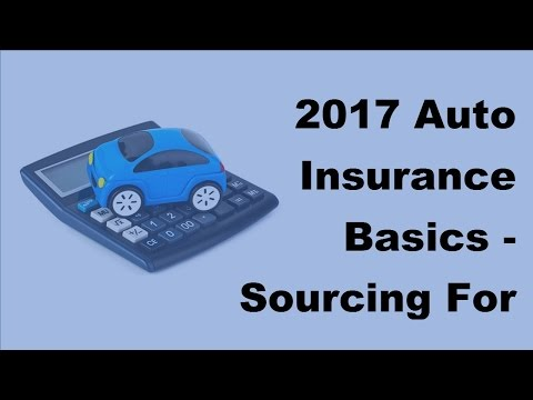 2017 Auto Insurance Basics    Sourcing For Car Insurance Quotations If You Have Special Needs