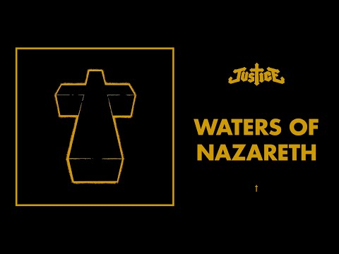 Justice - Waters Of Nazareth - †