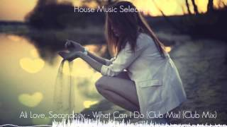 Ali Love, Secondcity - What Can I Do (Club Mix) [Ministry of Sound (UK)]