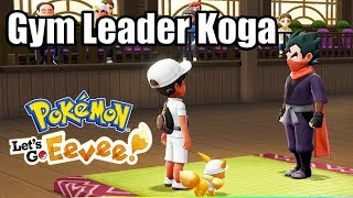 POKEMON LET'S GO EEVEE Gameplay - Fuchsia City Gym Leader Koga Battle
