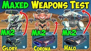 Mk2 Weapons Test: Halo, Corona & Glory Vs Champion League War Robots WR Gameplay