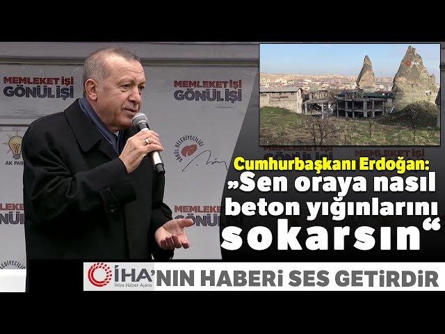 Peribacaları'ndaki İnşaat İçin Cumhurbaşkanı Erdoğan'dan Talimat!