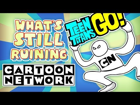 What's STILL Ruining Cartoon Network?
