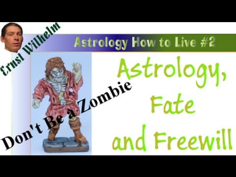 Astrology How to Live #2: Astrology, Fate and Freewill