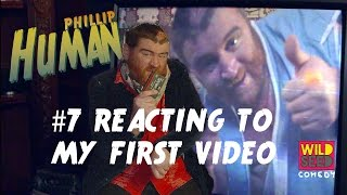 REACTING TO MY FIRST VIDEO | PHILLIP HUMAN #7