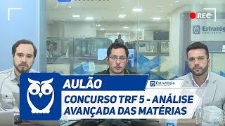 Análise Avançada das Matérias do Concurso TRF 5 com o professor Túl...