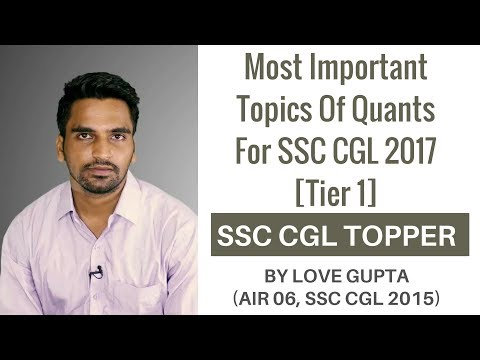 (AIR 06 SSC CGL 2015) Most Important Topics Of Quants For SSC CGL 2017 (Tier-I) By Love Gupta