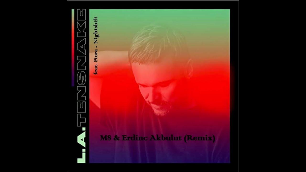 Tensnake Ft. Fiora - Nightshift (M8 & Erdinç Akbulut Remix)