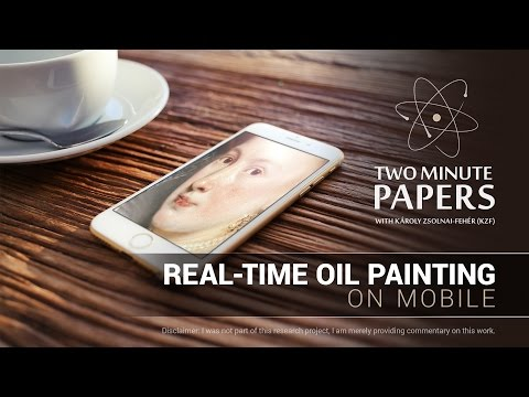 Real-Time Oil Painting on Mobile | Two Minute Papers #143