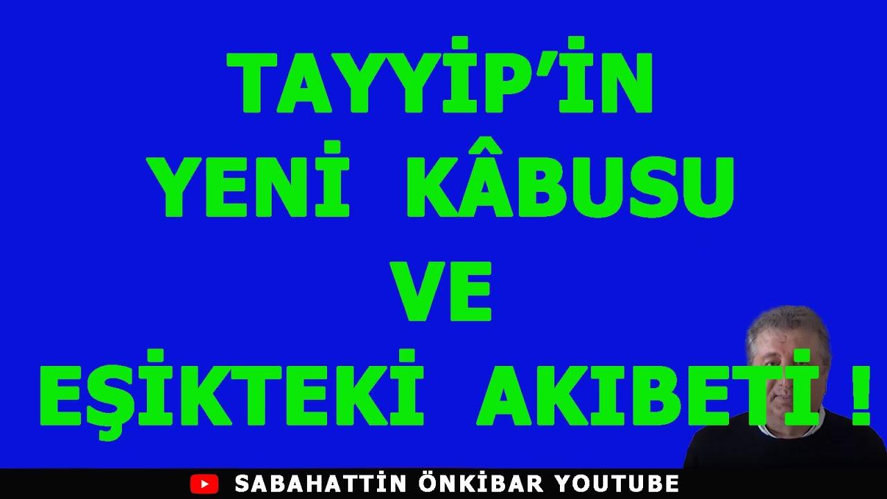 TAYYİP'İN YENİ KABUSU