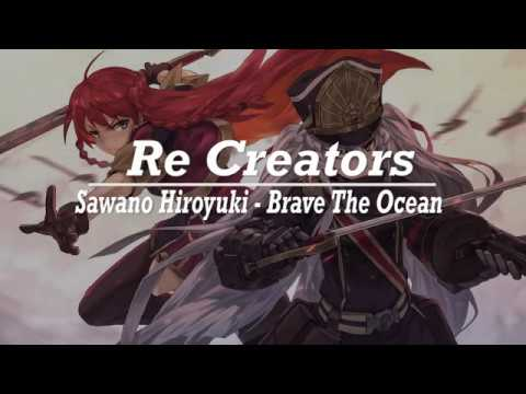 Re Creators - Brave The Ocean Lyrics