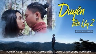DUYÊN TRỜI LẤY 2 | CHUNG THANH DUY (PROD.LONGDRAE) | OFFICIAL MUSIC VIDEO