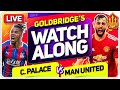 Crystal Palace vs MANCHESTER UNITED With Mark GOLDBRIDGE LIVE