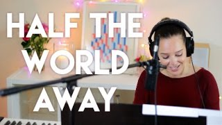 Half The World Away - Aurora - John Lewis Christmas Ad Song 2015 (Cover)
