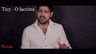 TICY - O LACRIMA ( OFFICIAL TRACK 2018 ) MANELE NOI